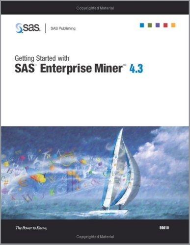 Getting Started With SAS Enterprise Miner 4.3