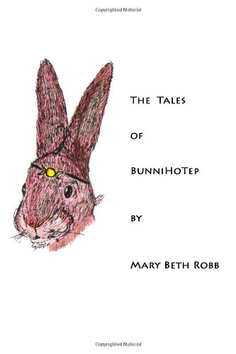 The Tales of BunniHoTep: Mary Beth Robb: 9781460999783: Amazon.com: Books