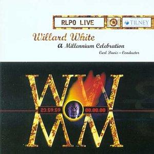 Willard White - A Millenium Celebration