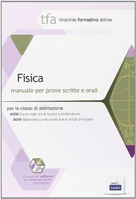 28 TFA. Fisica. Manuale per le prove scritte e orali classi A038 e A049. Con software di simulazione