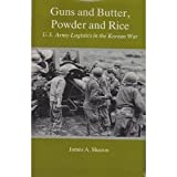 Book cover for Guns and Butter, Powder and Rice: U.S. Army Logistics in the Korean War