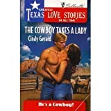 The Cowboy Takes a Lady (Greatest Texas Love Stories of all Time: He's a Cowboy #11) (0373652259) by Cindy Gerard