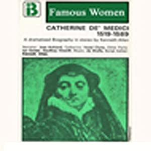 Catherine de Medici, 1519-1589 Performance