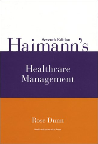 Haimann's Healthcare Management, Seventh Edition