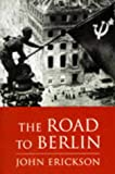 John Erickson The Road to Berlin (Stalin's war with Germany)