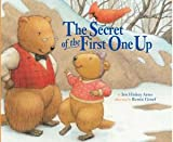 img - for The Secret of the First One Up By Iris Hiskey Arno (First Edition) 2003 Hardcover book / textbook / text book