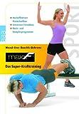 maxxF. Das Super-Krafttraining: Hocheffektiver Muskelaufbau. Intensiver Fettabbau. Basic- und Komplexprogramme - Wend-Uwe Boeckh-Behrens