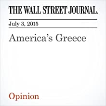 America's Greece (       UNABRIDGED) by The Wall Street Journal Narrated by Ken Borgers