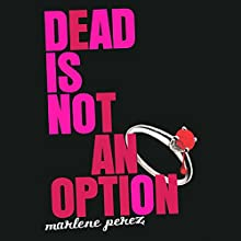 Dead Is Not an Option Audiobook by Marlene Perez Narrated by Suzy Jackson