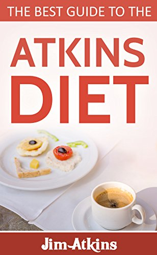 Atkins diet: A complete guide to the Atkins diet (atkins diet books, atkins diet for beginners, atkins diet recipes, atkins diet revolution) ((atkins diet ... atkins diet plan, atkins diet new) Book 1) by Jon Atkins