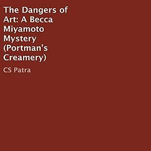The Dangers of Art Audiobook