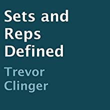 Sets and Reps Defined (       UNABRIDGED) by Trevor Clinger Narrated by Kenneth Sowards