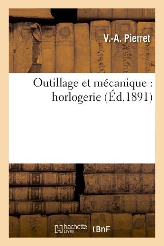 Outillage Et Mecanique Horlogerie (Savoirs Et Traditions)  [Pierret-V-A] (Tapa Blanda)