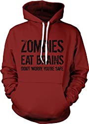 Zombies Eat Brains so You're Safe Hoodie Funny Zombie Sweatshirt Undead Hoodie from Crazy Dog Tshirts