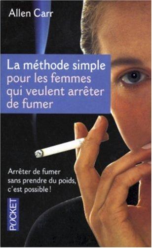 livre la m thode simple pour en finir avec la cigarette pour les femmes. Black Bedroom Furniture Sets. Home Design Ideas