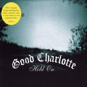 Hold on  the Young & Hopeless Pt.1 by Good Charlotte