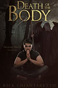 (FREE on 2/1) Death Of The Body by Rick Chiantaretto - http://eBooksHabit.com