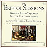 The Bristol Sessions: Historic Recordings from Bristol, Tennessee ~ Various Artists