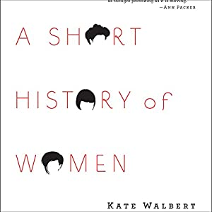A Short History of Women Audiobook