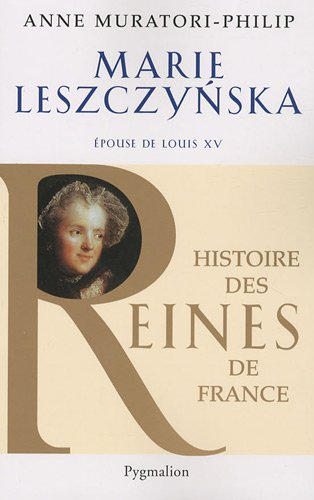 Marie Lesczynska : Epouse de Louis XV [Roman] [MULTI]