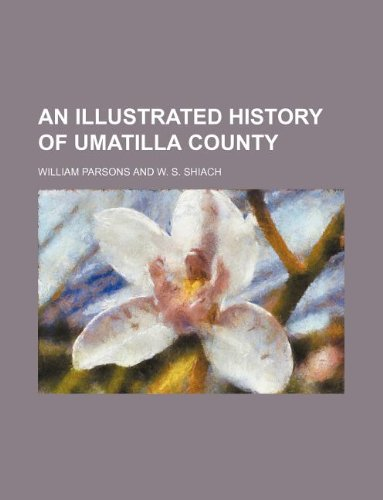 An illustrated history of Umatilla County