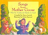 Songs from Mother Goose : With the Traditional Melody for Each (0060237139) by Larrick, Nancy