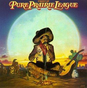 PURE PRAIRIE LEAGUE - Firin Up - Zortam Music