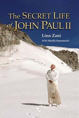 The Secret Life of John Paul II[SECRET LIFE OF JOHN PAUL II NE][Hardcover] (The Secret Life Of John Paul Ii compare prices)