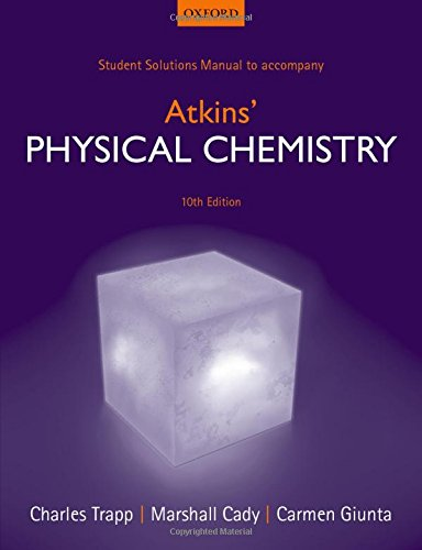 Student Solutions Manual to accompany Atkins' Physical Chemistry 10th edition