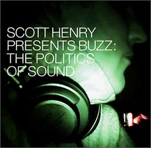 Buzz: Politics of Sound, Henry, Scott