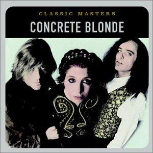 Concrete Blonde - Classic Masters - Zortam Music
