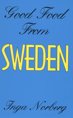 Good Food from Sweden (Hippocrene International Cookbook Series) by Inga Norberg