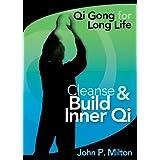 John P. Milton: Cleanse & Build Inner Qi - Qi Gong for Long Life ~ John P Milton