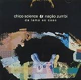 echange, troc Chico Science, Zumbi Nacao - Da Lama Ao Caos