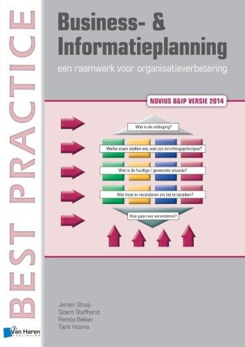 Business- & Informatieplanning - een raamwerk voor organisatieverbetering (Dutch Edition)