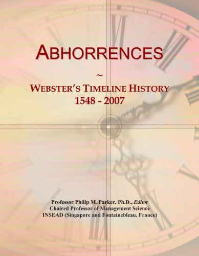 Abhorrences: Webster's Timeline History, 1548 - 2007 [Paperback] [2009] (Author) Icon Group International PDF
