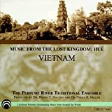 Perfume River Traditional Ensemble Music From Lost Kingdom: Hue Vietnam