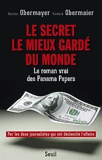 Le secret le mieux gardé du monde : le roman vrai des Panama papers, Obermayer, Bastian