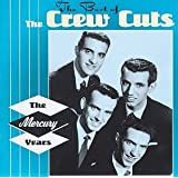Crew Cuts:Best Of The Mercury Years