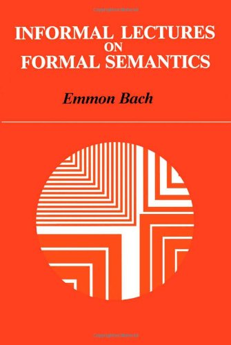 Informal Lectures on Formal Semantics (Suny Series in...