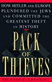 Pack of Thieves: How Hitler and Europe Plundered the Jews and Committed the Greatest Theft in History