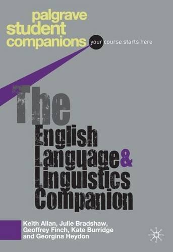 The English Language and Linguistics Companion (Palgrave Student Companions Series)