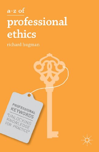 A-Z Of Professional Ethics: Essential Ideas For The Caring Professions (Professional Keywords)