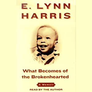 What Becomes of the Brokenhearted: A Memoir | [E. Lynn Harris]