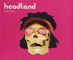 Headland - Sick Man