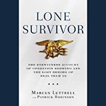 Lone Survivor: The Eyewitness Account of Operation Redwing and the Lost Heroes of SEAL Team 10 (       ABRIDGED) by Marcus Luttrell Narrated by Kevin T. Collins