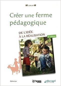Créer une ferme pédagogique : De l'idée à la réalisation (French