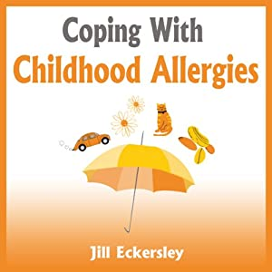 Coping With Childhood Allergies | [Jill Eckersley]