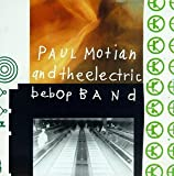 Paul Motian & Electric Bebop Band