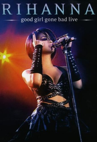 Rihanna: Good Girl Gone Bad (Live) [DVD]